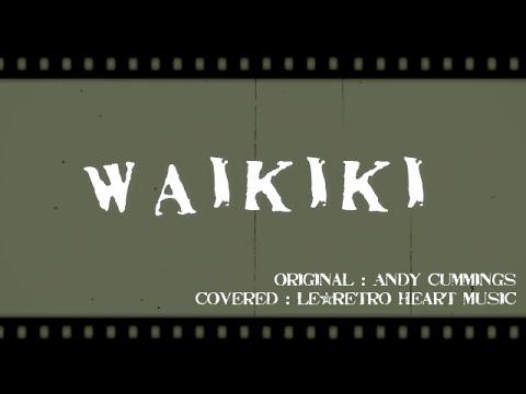 【Hawaiian】Waikiki(with lyrics) : Le*Retro Heart Music