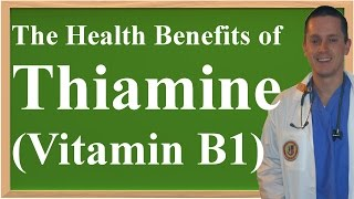 The Health Benefits of Thiamine (Vitamin B1)