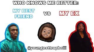 WHO KNOWS ME BETTER: BEST FRIEND VS EX 🙆🏾♂️