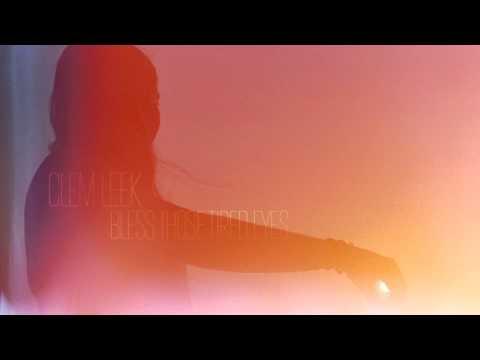 Клип Clem Leek - Bless Those Tired Eyes