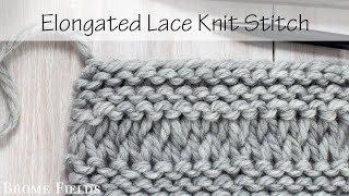 Day 1 : Elongated Lace Knit Stitch : #21daysoflaceknitstitches