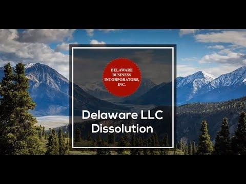 Delaware LLC Dissolution | Dissolving a Delaware Company | Delaware Business Incorporators, Inc.