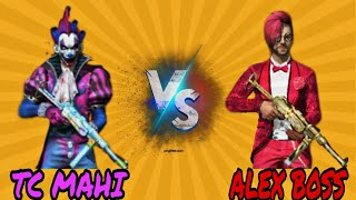 Free Fire🔥ALEX BOSS VS TC MAHI✓Friendly Game ||Best moment 😱||#Alex Gaming