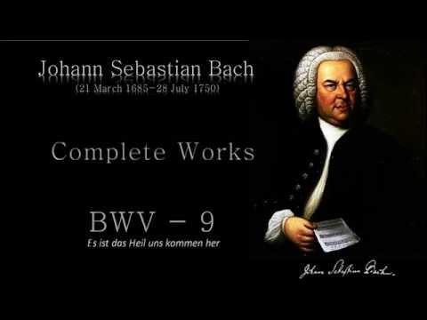 J.  S.  Bach: BWV 9 -  Es ist das Heil uns kommen her