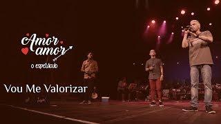 I Love Pagode - Vou Me Valorizar | Amor Amor - O Espetáculo