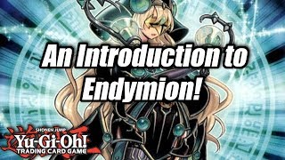 Yu-Gi-Oh! An Introduction to Endymion!