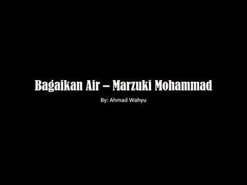 Bagaikan Air – Marzuki Mohammad Full Lyrics