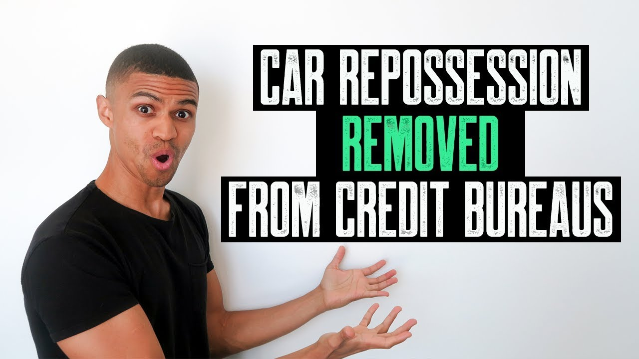 Car Repossession Removed From Credit Bureaus Partial Account