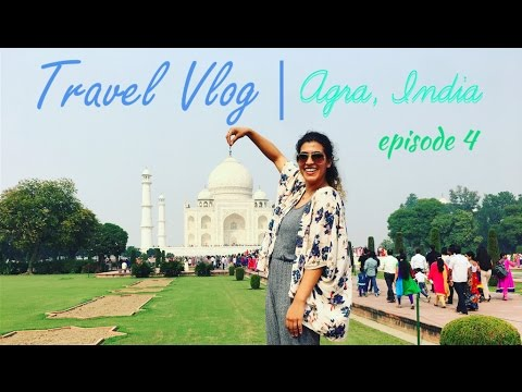 TRAVEL VLOG  |  AGRA, INDIA  |  episode 4