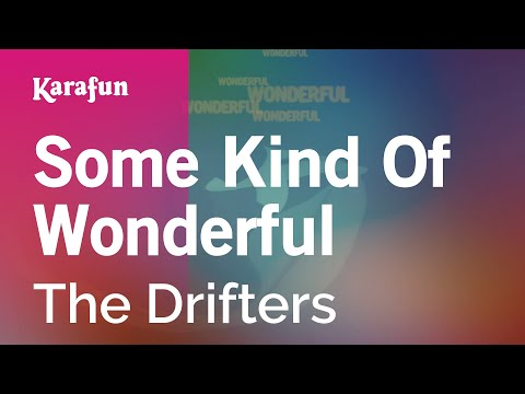Karaoke Some Kind Of Wonderful - The Drifters *