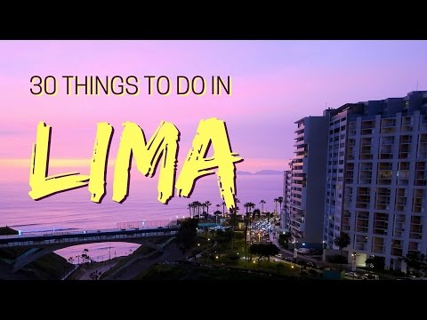 30 Things to do in Lima, Peru Travel Guide