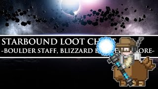 Starbound Loot Chest | BLIZZARD BLASTER, Boulder Staff, & More