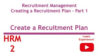 "Hrm 2 recruitment management ""creating a plan"" step by"