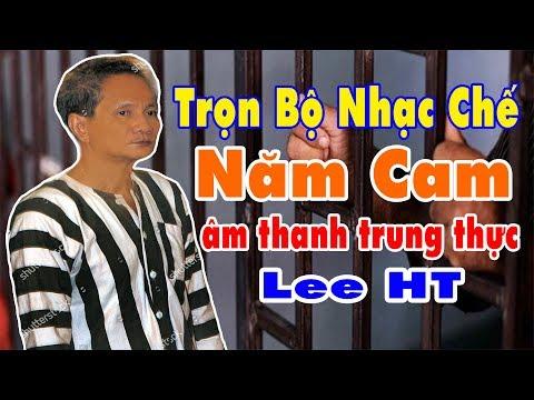 NHẠC CHẾ ll Năm Cam, Trại Giam Đồng Phú, 8 Khu Chí Hòa ll Lee HT ft  Lê Hoàng Sơn