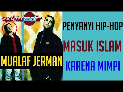 Mualaf Jerman : Penyanyi Hip hop Masuk Islam Karena Mimpi...   Catatan Wisata Iman