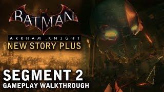 Batman - Arkham Knight - New Story Plus: Segment 2 (PS4)