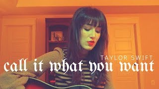 Taylor Swift - Call It What You Want (Cover by Emma Rowley)