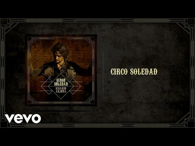 CIRCO SOLEDAD - Ricardo Arjona