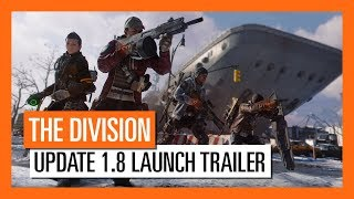 "Tom Clancy's The Division - Free Update 1.8 ""Resistance"" Launch Trailer"