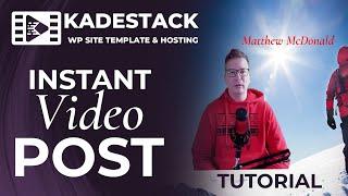 Instant Video Post Premium VIP Tutorial Kadestack