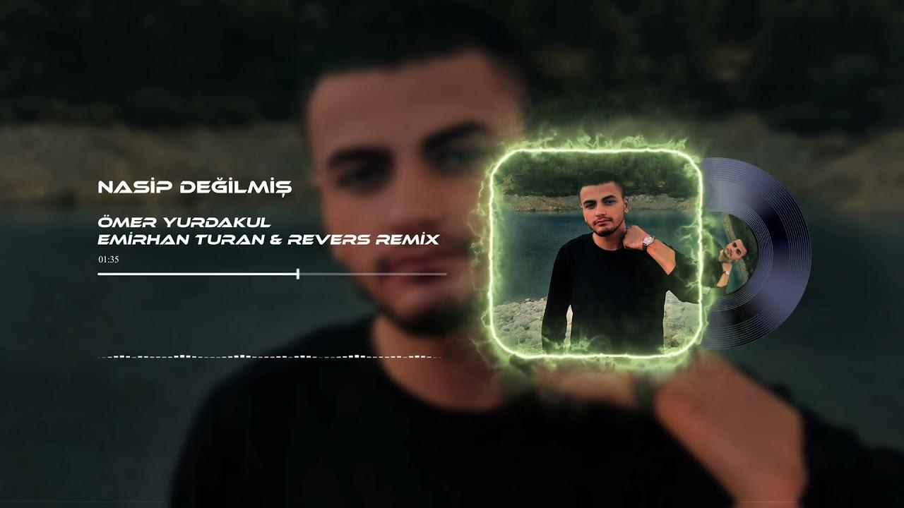 Ömer Yurdakul - Nasip Değilmiş (Emirhan Turan & Rıdvan Ay Remix)