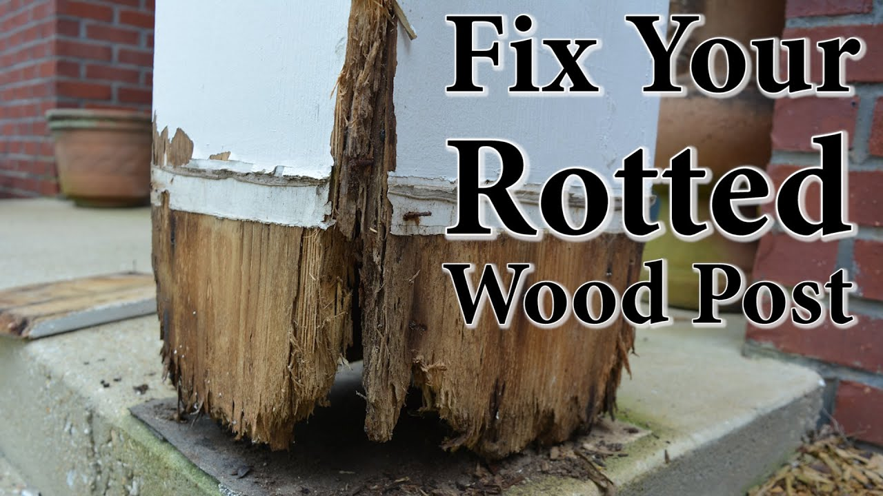 DIY Porch Post Repair Fix Your Rotted Wood Post  YouTube