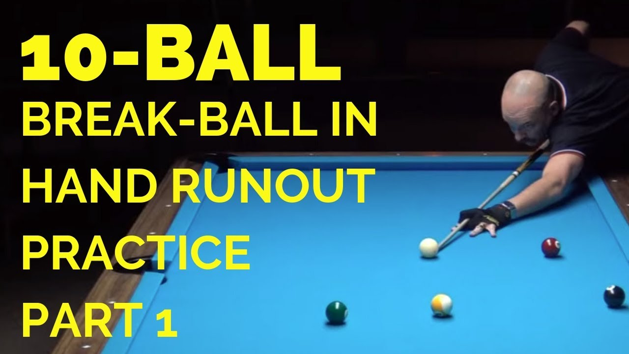 10-BALL BREAK AND BALL IN HAND RUNOUT PRACTICE w/USA PRO MAX EBERLE - PART 1