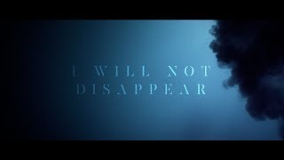 I Will Not Disappear