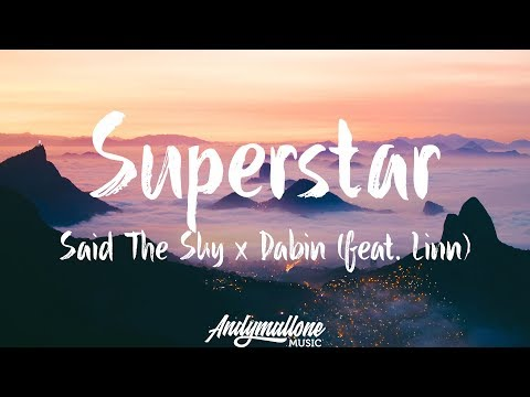 Said The Sky x Dabin - Superstar (Lyrics / Lyric Video) feat. Linn