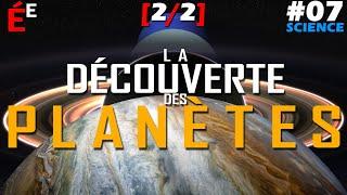 La Découverte des Planètes [2/2] #07 Science