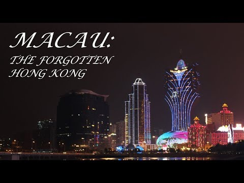 Macau: The Forgotten Hong Kong