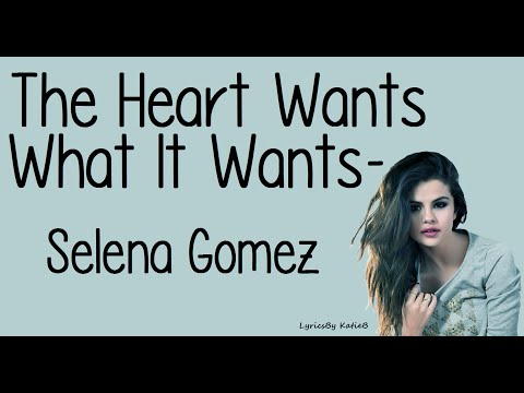 The Heart Wants What It Wants (With Lyrics)