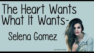 Repeat youtube video The Heart Wants What It Wants (With Lyrics) - Selena Gomez
