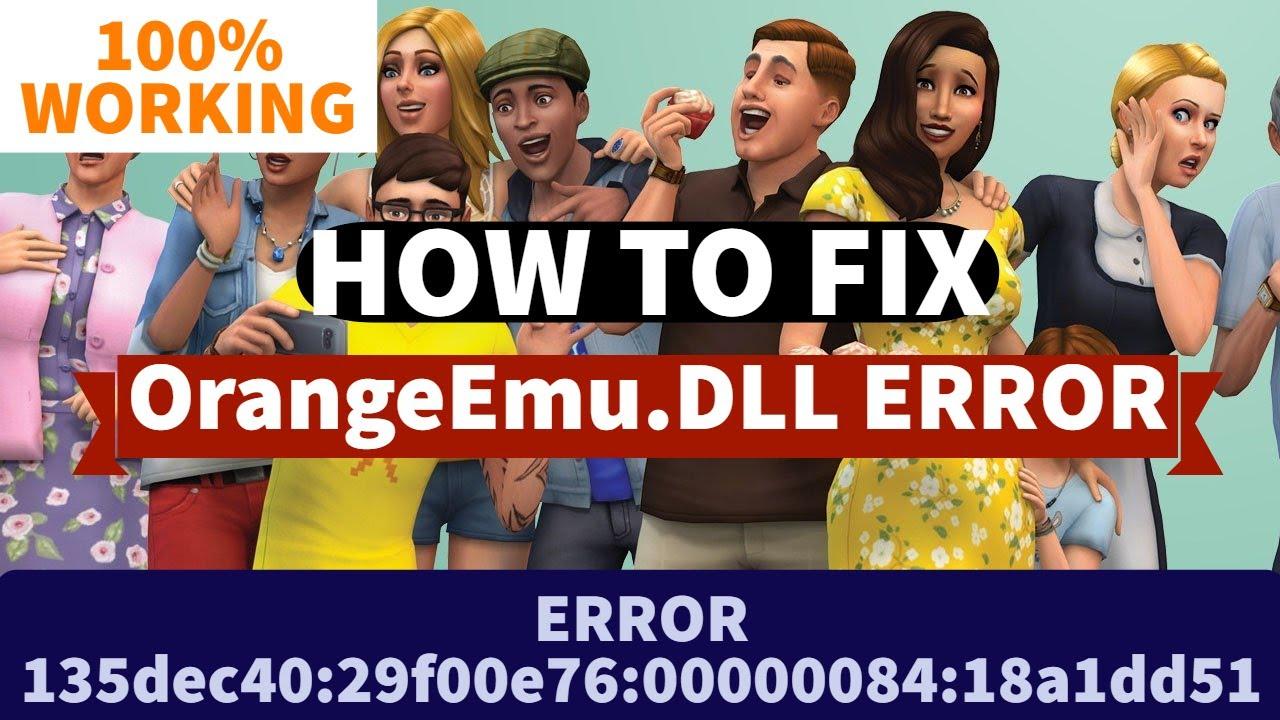How To FIX OrangeEmu64.dll/OrangeEmu.dll Error In the SIMS ...