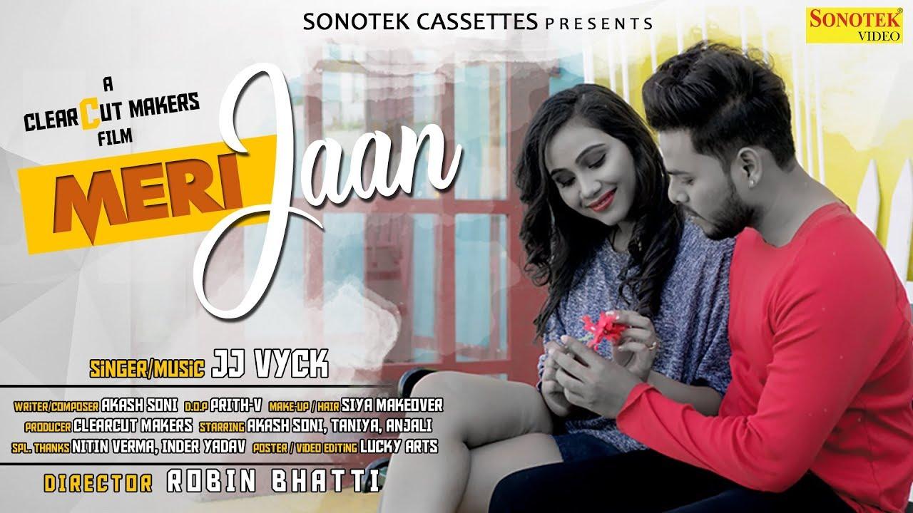 Meri Jaan | JJ VYCK | Akash Soni, Taniya, Anjali | Latest Haryanvi Songs Haryanavi 2019 | Sonotek