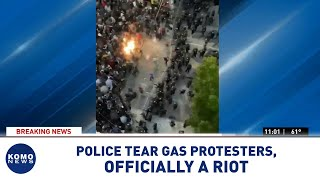 Police use tear gas on protesters, officially declared a riot