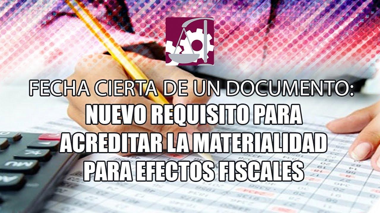 #FechaCierta de un documento nuevo requisito para acreditar la materialidad para efectos Fiscales.