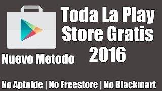 Como Tener Toda La Play Store GRATIS 2016: Descargar Aplicaciones de Pago GRATIS   Nuevo Método 2016