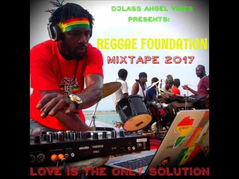 The Reggae Foundation Mixtape Feat. Don G, Kabaka Pyramid, Pressure, Anthony B, Cecile,  (JAN.2017)