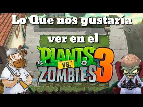 Lo Que Nos Gustaría Ver En El Plantas Vs Zombies 3