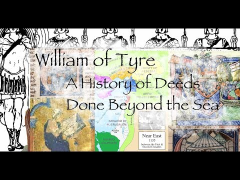 William of Tyre - A History of Deeds Done Beyond the Sea  (P