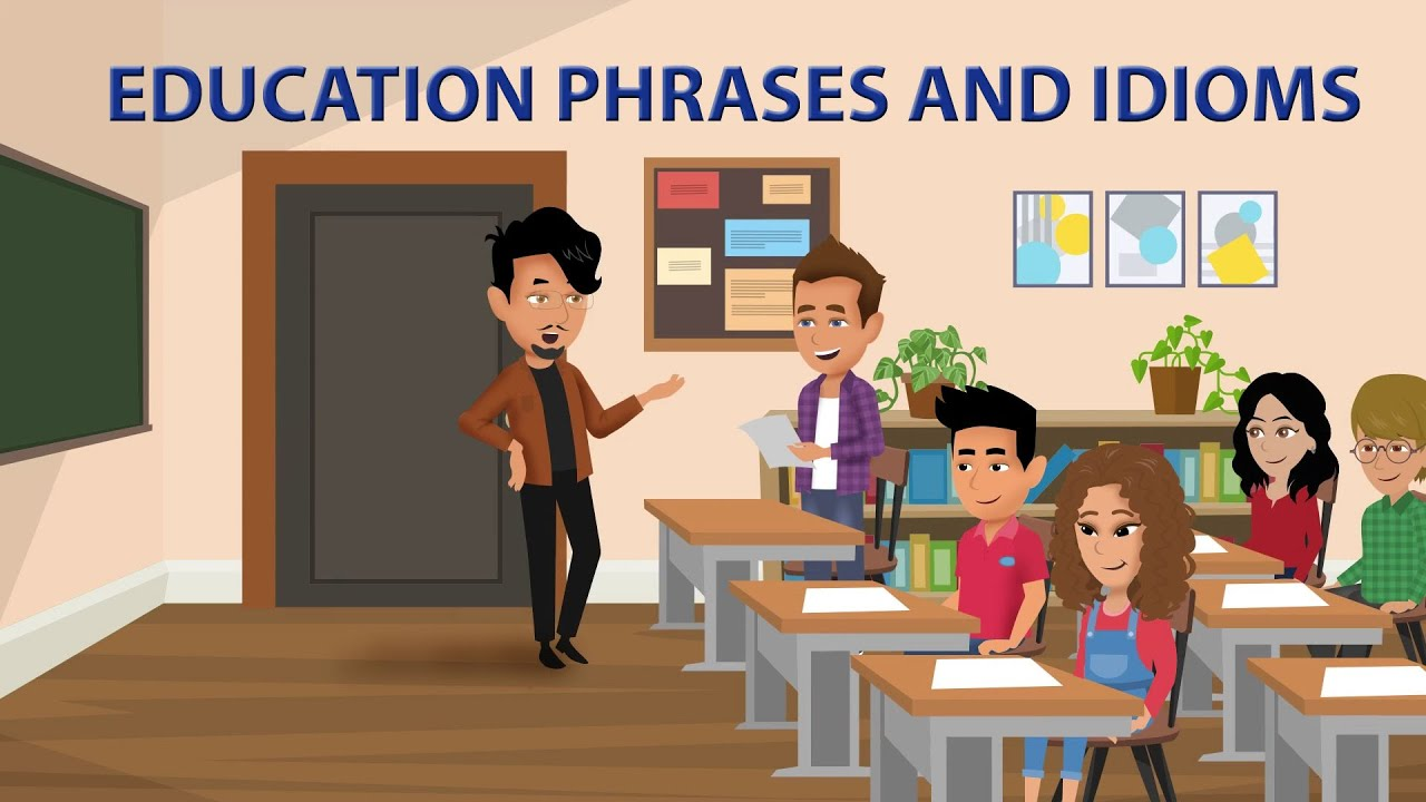 Education Phrases and Idioms