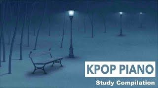 Best Compilation of KPOP Piano Style Kpop Piano Music used for sleep, study and work
