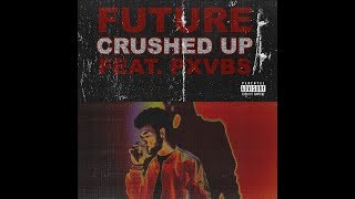Future - Crushed Up (feat. Phoenix Vibes) OFFICIAL REMIX