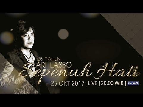 FULL Konser 25 Tahun Ari Lasso Sepenuh Hati
