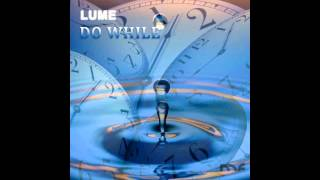 Lume aka Zage - Do While (John Askew Remix)