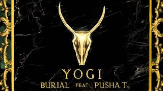 YOGI - Burial (feat. Pusha T)