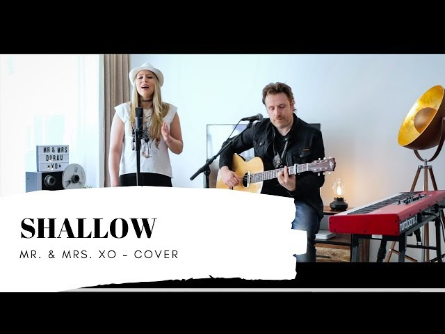 Shallow -  Lady Gaga & Bradley Cooper - MR. & MRS. XO Cover