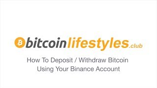 Binance Cryptocurrency Exchange: How To Deposit / Withdraw Bitcoin