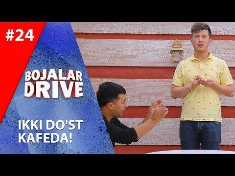 Bojalar Drive 24-son Ikki do'st kafeda!